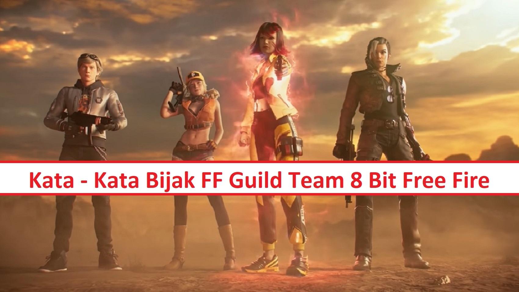 Kata Kata Bijak Ff Guild Team 8 Bit Free Fire Esportsku